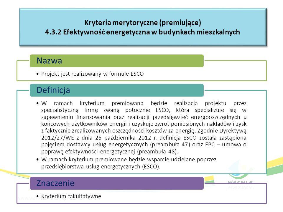 Projekt jest realizowany w formule ESCO Nazwa W ramach kryterium premiowana będzie realizacja projektu przez specjalistyczną firmę zwaną potocznie ESC