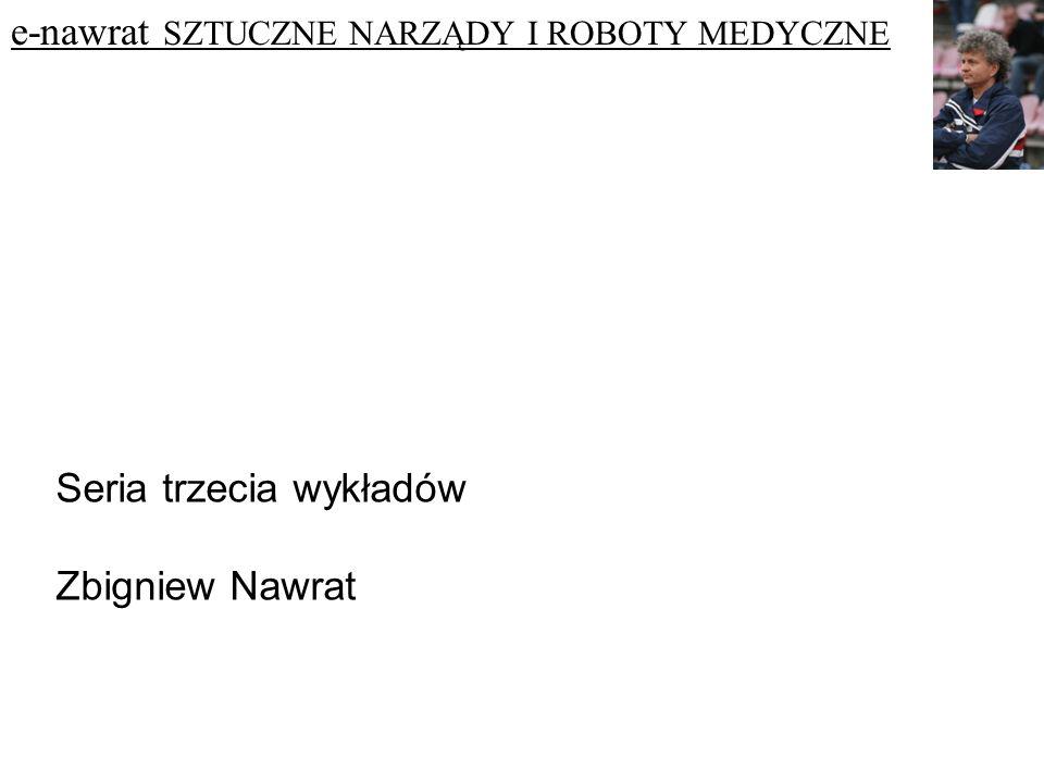 e-nawrat SZTUCZNE NARZĄDY I ROBOTY MEDYCZNE Seria trzecia wykładów Zbigniew Nawrat