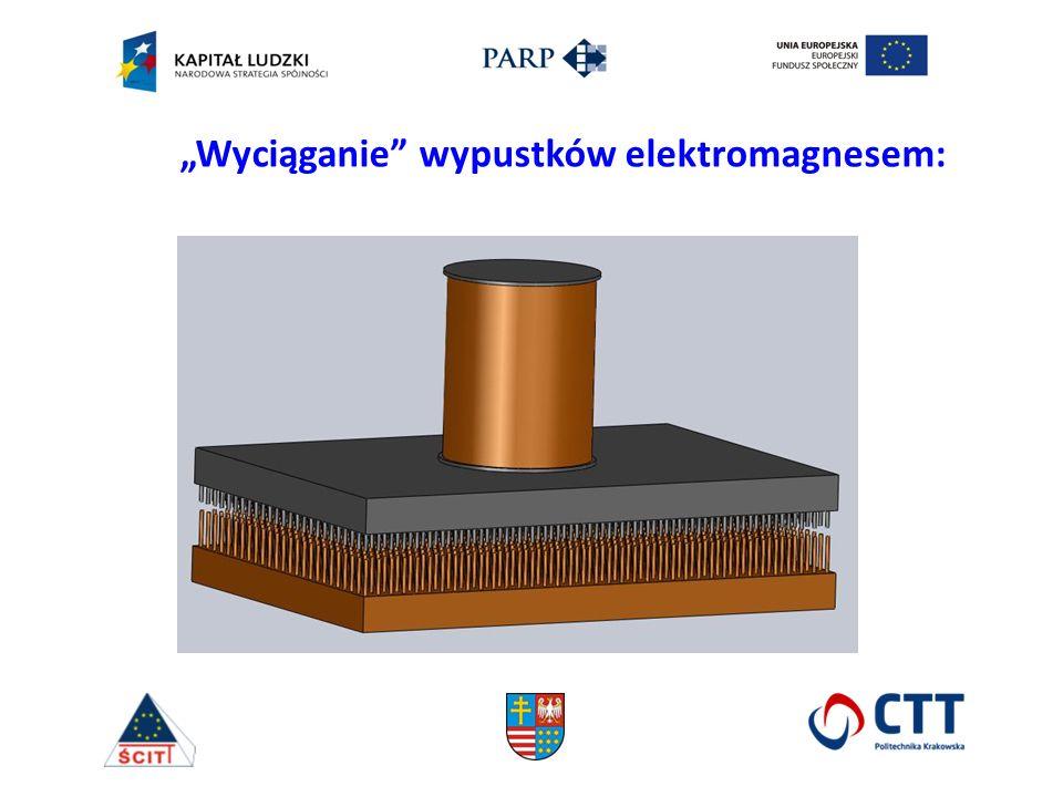 """""""Wyciąganie wypustków elektromagnesem:"""