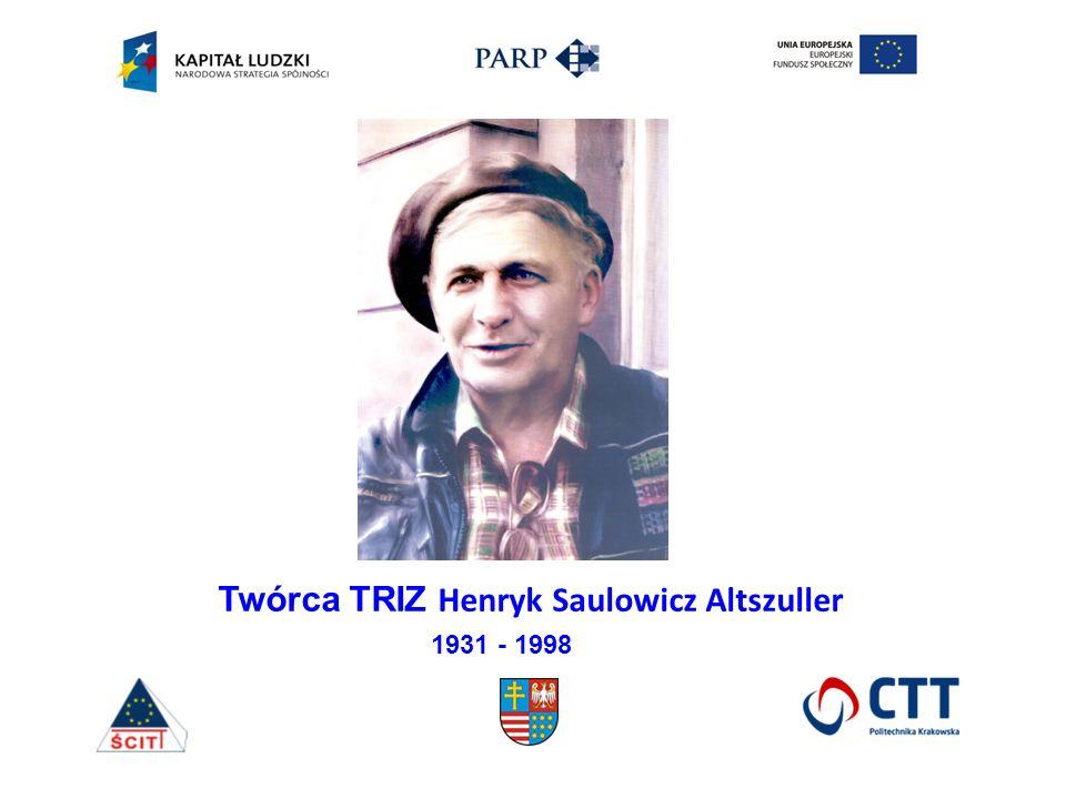 Twórca TRIZ Henryk Saulowicz Altszuller 1931 - 1998
