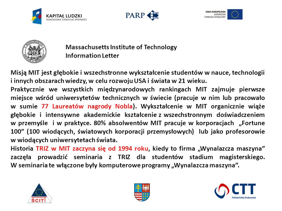 Massachusetts Institute of Technology Information Letter Misją MIT jest głębokie i wszechstronne wykształcenie studentów w nauce, technologii i innych