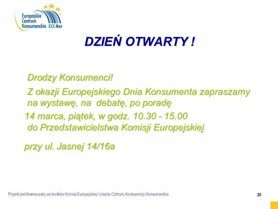 Projekt jest finansowany ze środków Komisji Europejskiej i Urzędu Ochrony Konkurencji i Konsumentów 20 DZIEŃ OTWARTY .