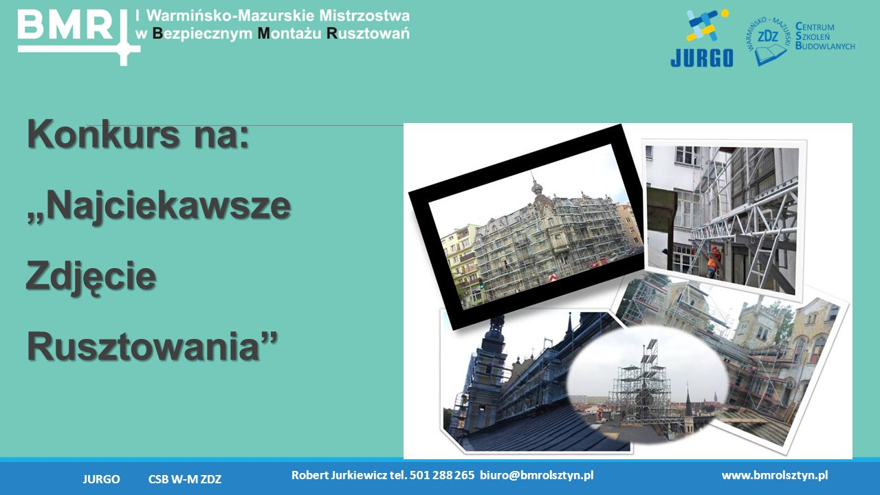 """Konkurs na: """"Najciekawsze Zdjęcie Rusztowania Robert Jurkiewicz tel."""