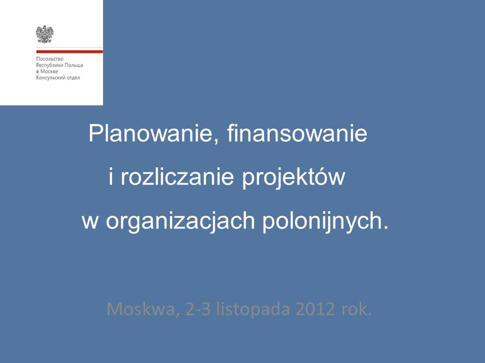 Planowanie, finansowanie i rozliczanie projektów w organizacjach polonijnych. Moskwa, 2-3 listopada 2012 rok.