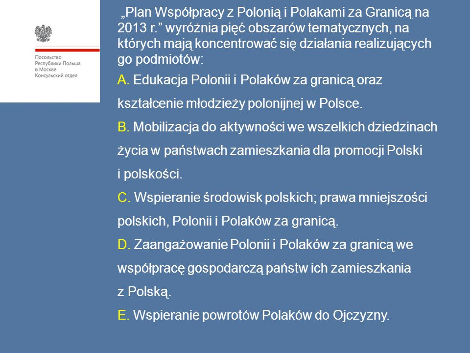 """""""Plan Współpracy z Polonią i Polakami za Granicą na 2013 r."""" wyróżnia pięć obszarów tematycznych, na których mają koncentrować się działania realizują"""