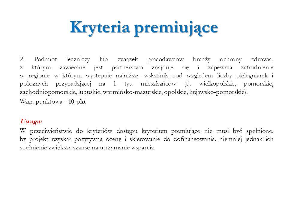 Kryteria premiujące 2. Podmiot leczniczy lub związek pracodawców branży ochrony zdrowia, z którym zawierane jest partnerstwo znajduje się i zapewnia z