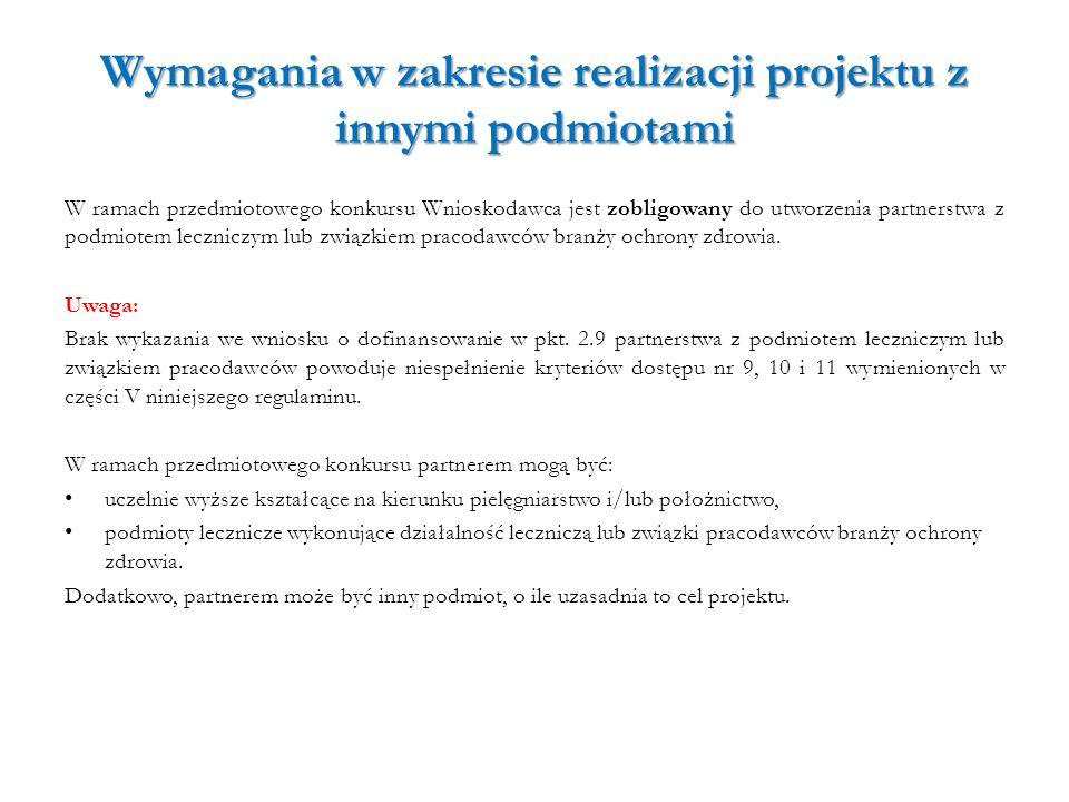 Wymagania w zakresie realizacji projektu z innymi podmiotami W ramach przedmiotowego konkursu Wnioskodawca jest zobligowany do utworzenia partnerstwa