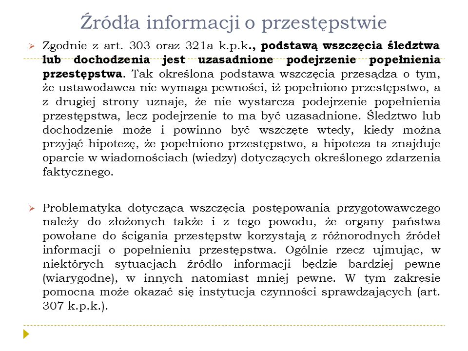 Źródła informacji o przestępstwie  Zgodnie z art.
