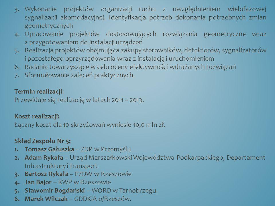 3.Wykonanie projektów organizacji ruchu z uwzględnieniem wielofazowej sygnalizacji akomodacyjnej.