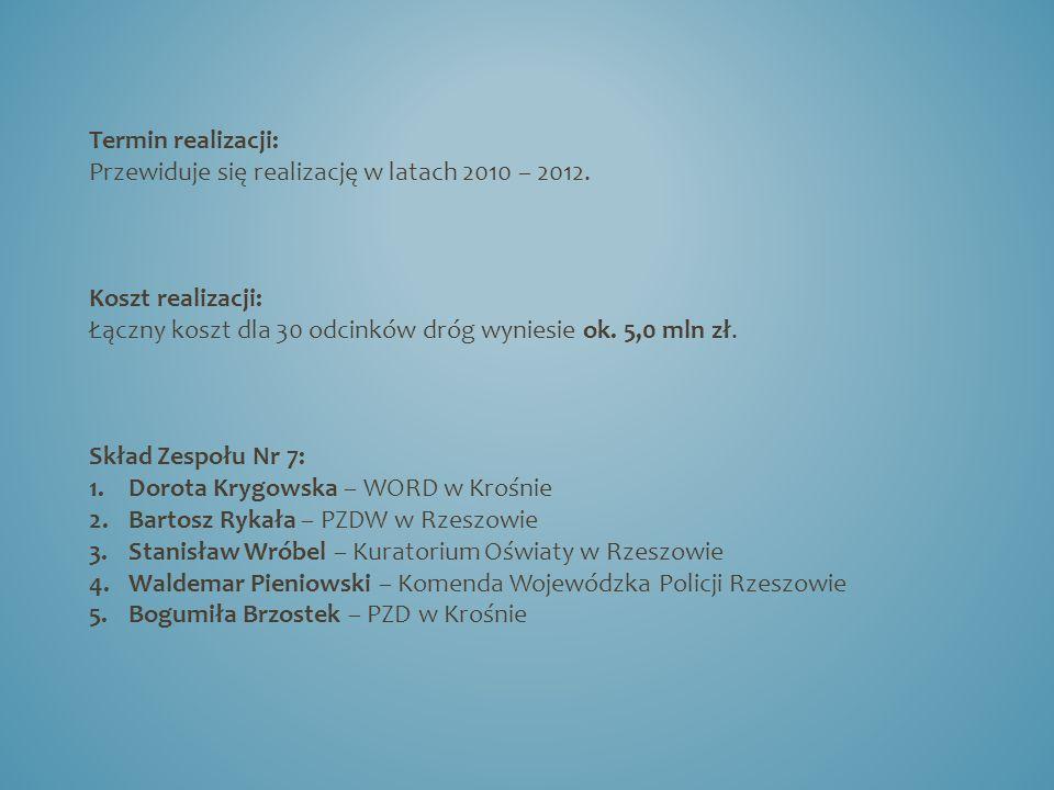 Termin realizacji: Przewiduje się realizację w latach 2010 – 2012.