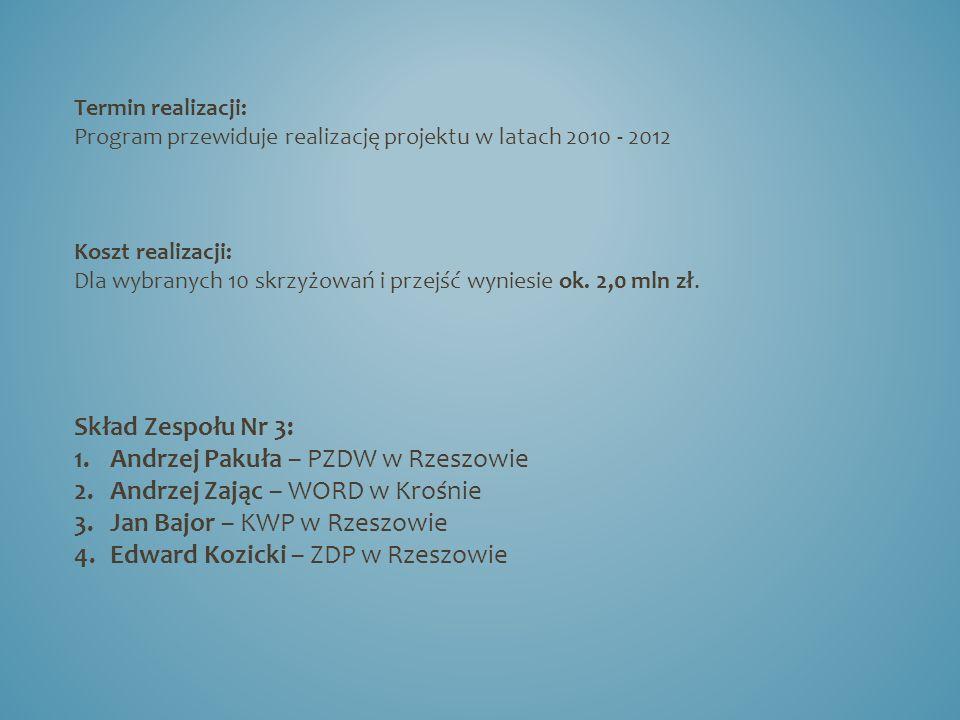 Termin realizacji: Program przewiduje realizację projektu w latach 2010 - 2012 Koszt realizacji: Dla wybranych 10 skrzyżowań i przejść wyniesie ok.