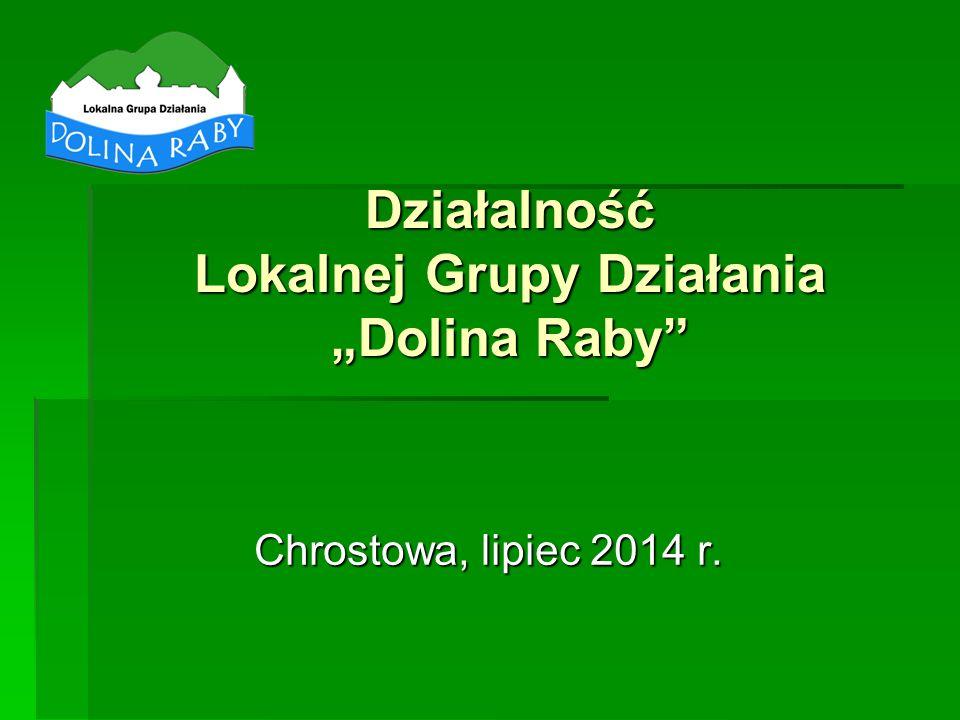 """Działalność Lokalnej Grupy Działania """"Dolina Raby Chrostowa, lipiec 2014 r."""