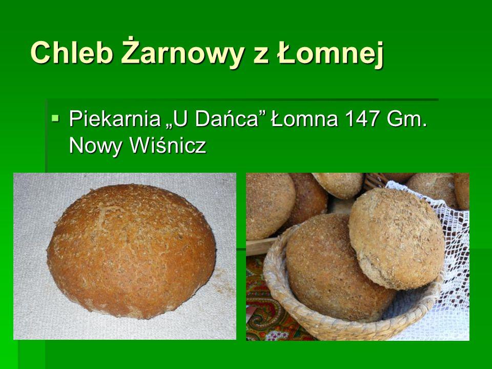 """Chleb Żarnowy z Łomnej  Piekarnia """"U Dańca Łomna 147 Gm. Nowy Wiśnicz"""