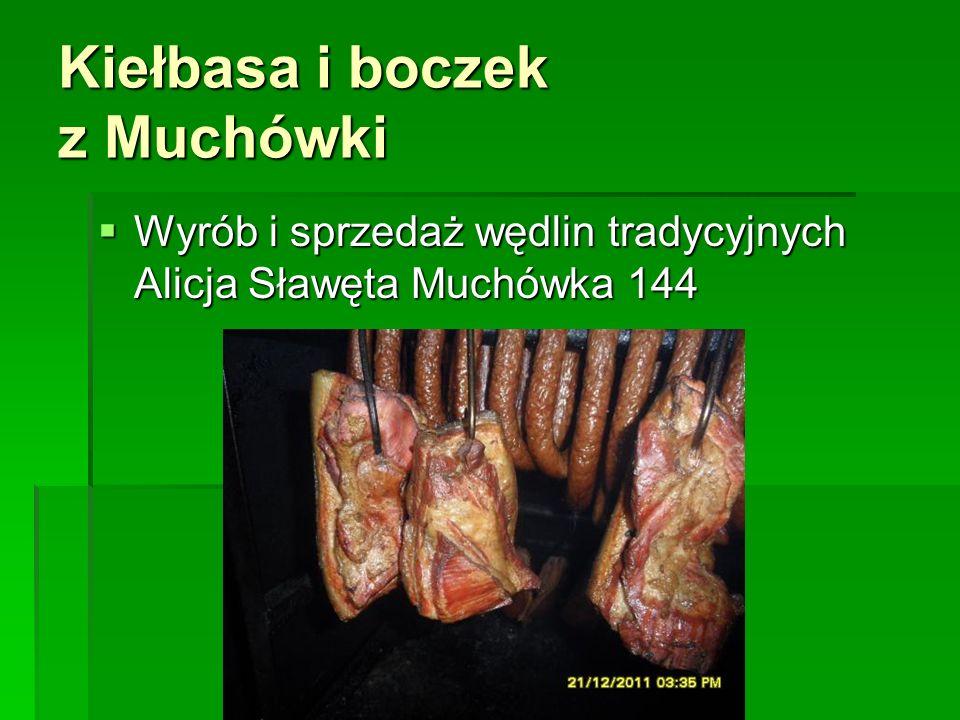 Kiełbasa i boczek z Muchówki  Wyrób i sprzedaż wędlin tradycyjnych Alicja Sławęta Muchówka 144