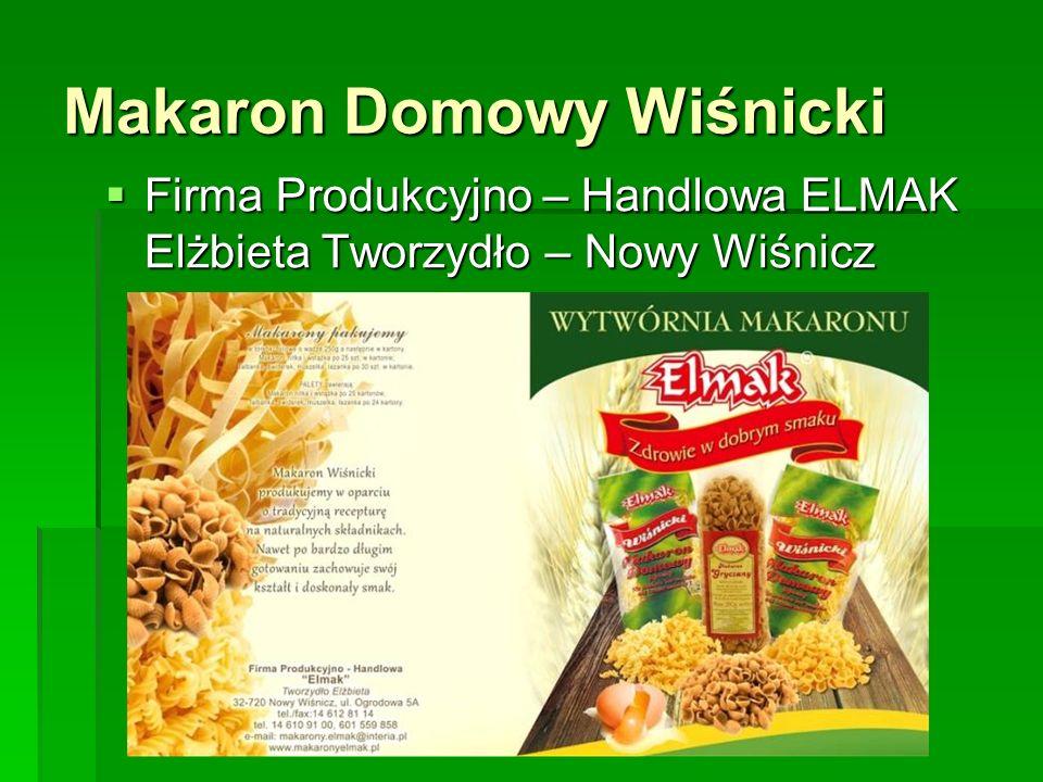 Makaron Domowy Wiśnicki  Firma Produkcyjno – Handlowa ELMAK Elżbieta Tworzydło – Nowy Wiśnicz