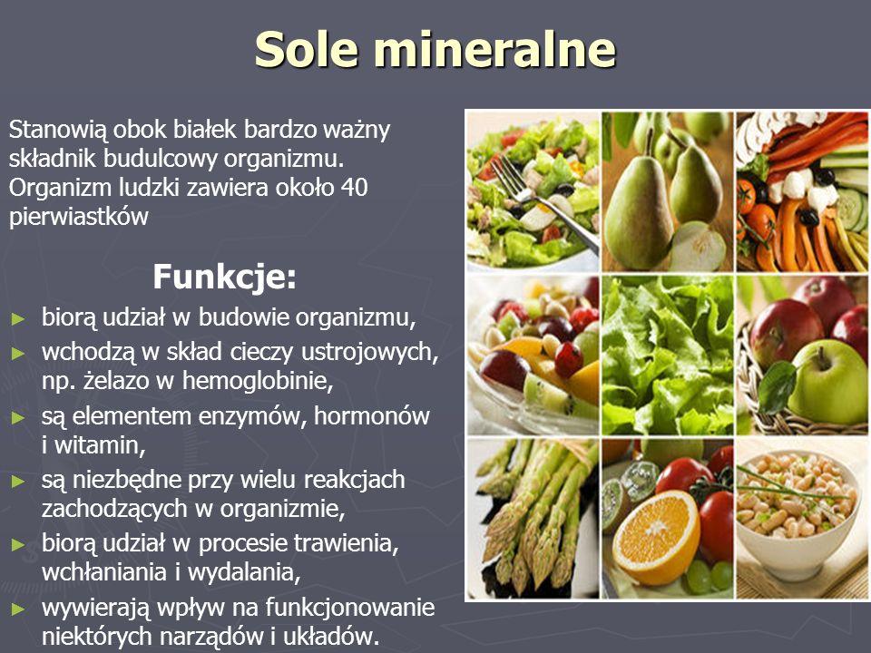 Sole mineralne Stanowią obok białek bardzo ważny składnik budulcowy organizmu. Organizm ludzki zawiera około 40 pierwiastków Funkcje: ► ► biorą udział