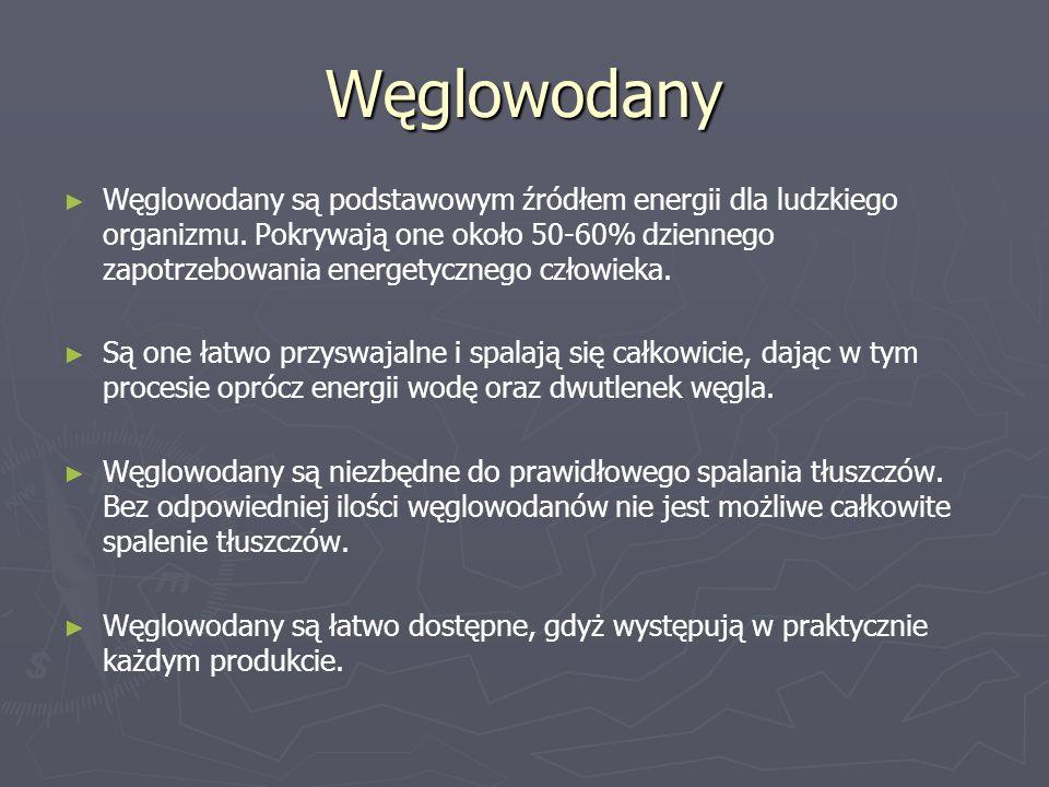 Węglowodany ► ► Węglowodany są podstawowym źródłem energii dla ludzkiego organizmu.