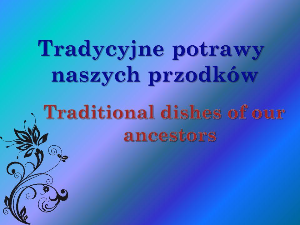 Tradycyjne potrawy naszych przodków