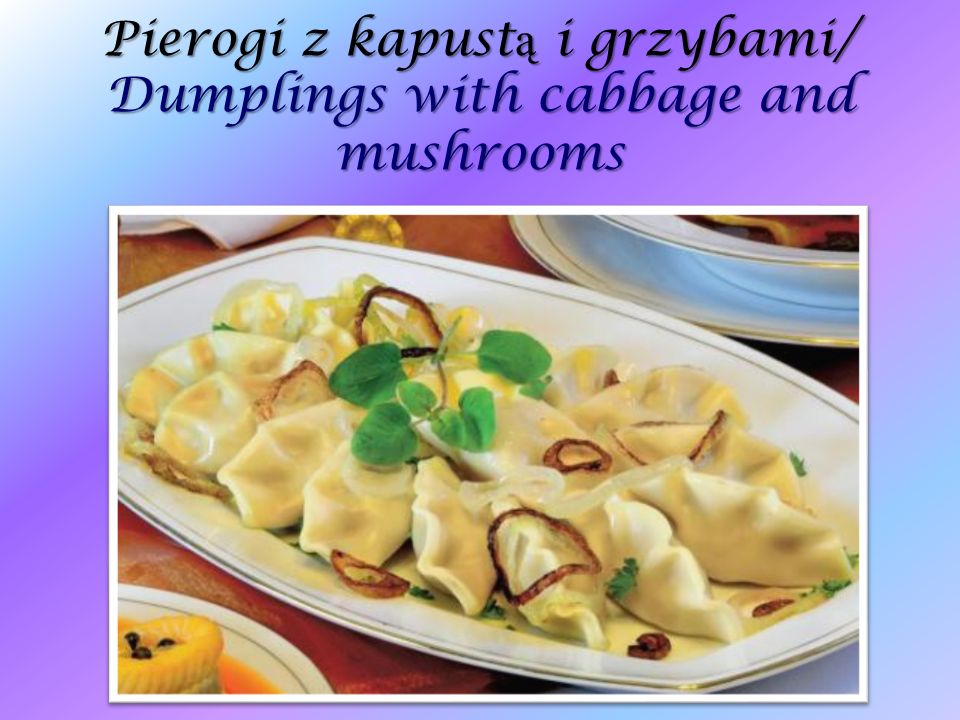 Pierogi z kapust ą i grzybami/ Dumplings with cabbage and mushrooms