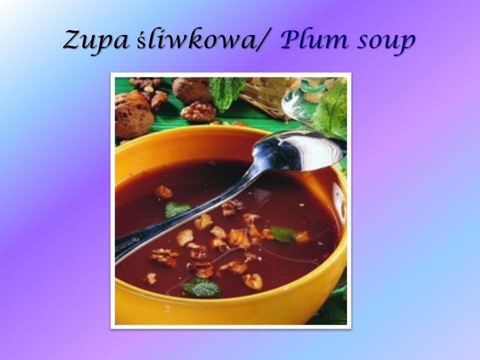 Zupa ś liwkowa/ Plum soup