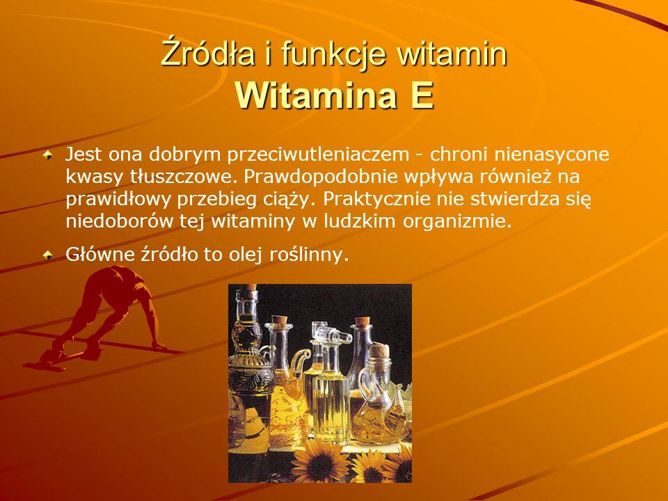 Źródła i funkcje witamin Witamina E Jest ona dobrym przeciwutleniaczem - chroni nienasycone kwasy tłuszczowe. Prawdopodobnie wpływa również na prawidł