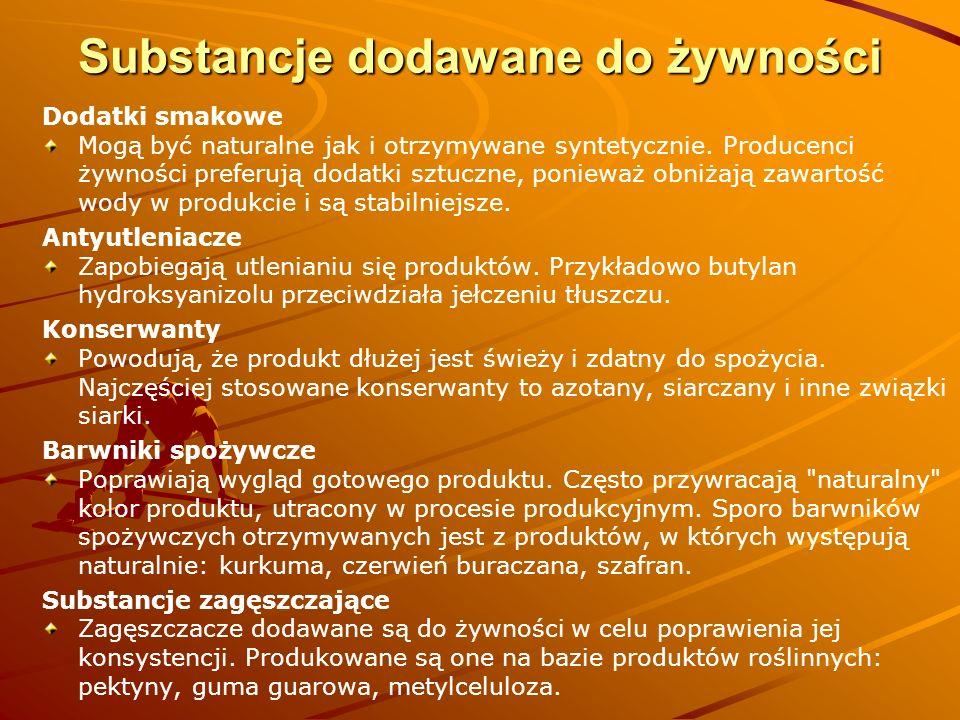 Substancje dodawane do żywności Dodatki smakowe Mogą być naturalne jak i otrzymywane syntetycznie. Producenci żywności preferują dodatki sztuczne, pon