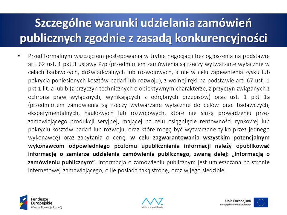 Szczególne warunki udzielania zamówień publicznych zgodnie z zasadą konkurencyjności  Przed formalnym wszczęciem postępowania w trybie negocjacji bez ogłoszenia na podstawie art.