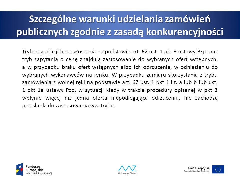 Szczególne warunki udzielania zamówień publicznych zgodnie z zasadą konkurencyjności Tryb negocjacji bez ogłoszenia na podstawie art.