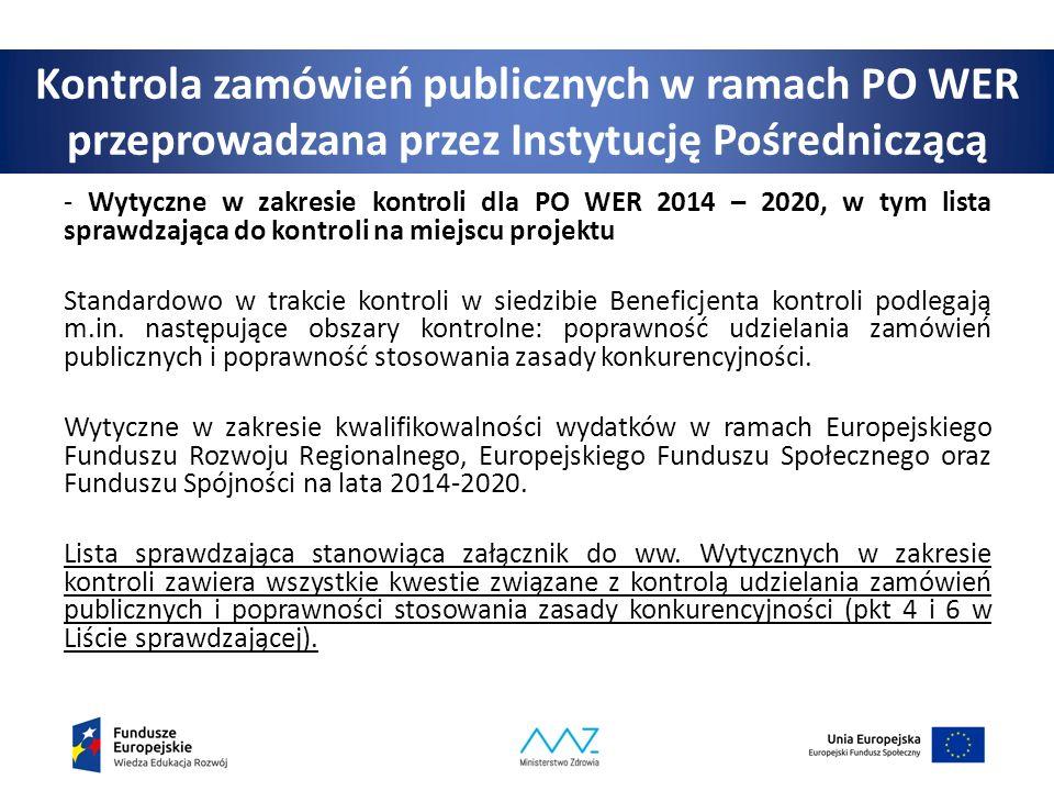 Kontrola zamówień publicznych w ramach PO WER przeprowadzana przez Instytucję Pośredniczącą - Wytyczne w zakresie kontroli dla PO WER 2014 – 2020, w tym lista sprawdzająca do kontroli na miejscu projektu Standardowo w trakcie kontroli w siedzibie Beneficjenta kontroli podlegają m.in.