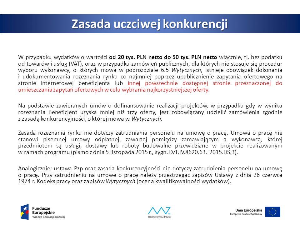 Zasada uczciwej konkurencji W przypadku wydatków o wartości poniżej 20 tys.