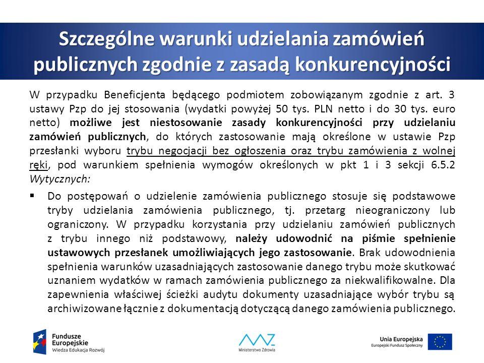 Szczególne warunki udzielania zamówień publicznych zgodnie z zasadą konkurencyjności W przypadku Beneficjenta będącego podmiotem zobowiązanym zgodnie z art.
