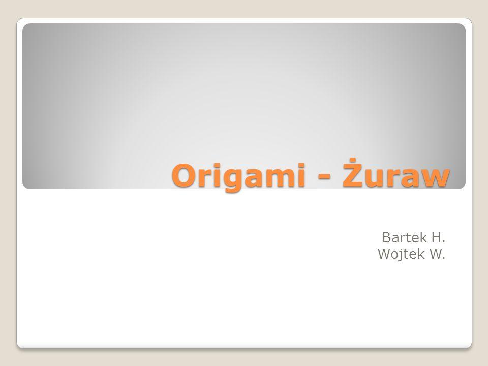 Origami - Żuraw Bartek H. Wojtek W.