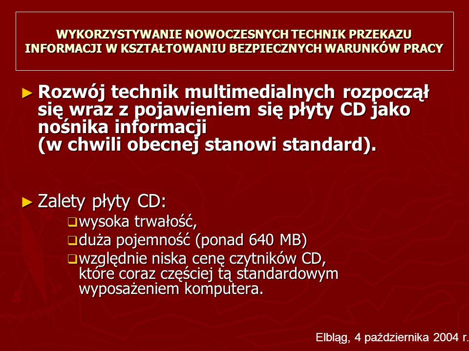 ► Rozwój technik multimedialnych rozpoczął się wraz z pojawieniem się płyty CD jako nośnika informacji (w chwili obecnej stanowi standard). ► Zalety p