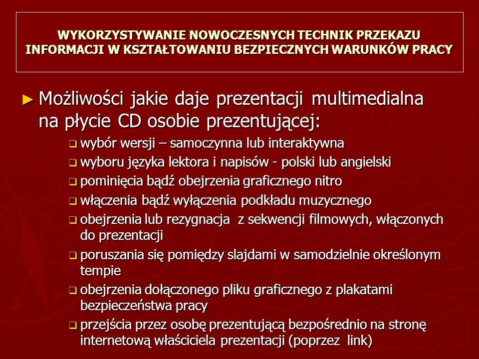 ► Możliwości jakie daje prezentacji multimedialna na płycie CD osobie prezentującej:  wybór wersji – samoczynna lub interaktywna  wyboru języka lekt