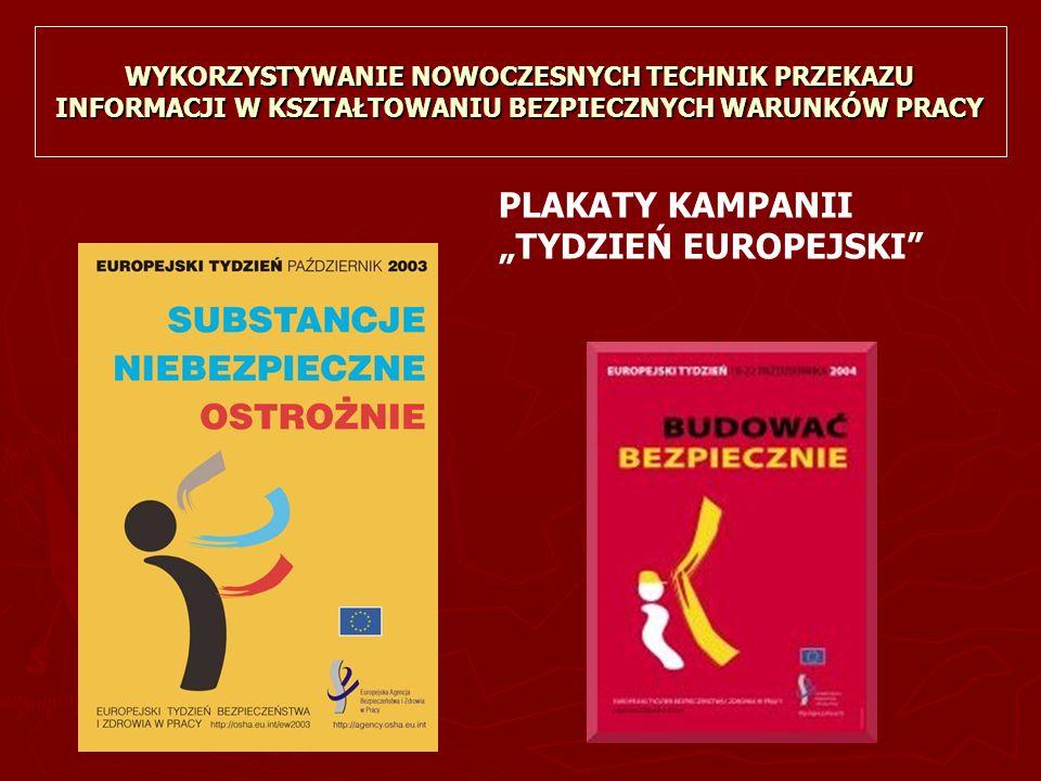 """PLAKATY KAMPANII """"TYDZIEŃ EUROPEJSKI WYKORZYSTYWANIE NOWOCZESNYCH TECHNIK PRZEKAZU INFORMACJI W KSZTAŁTOWANIU BEZPIECZNYCH WARUNKÓW PRACY"""