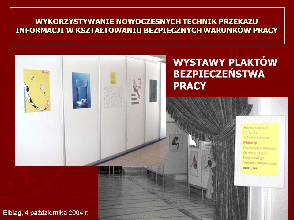 WYSTAWY PLAKTÓW BEZPIECZEŃSTWA PRACY Elbląg, 4 października 2004 r.