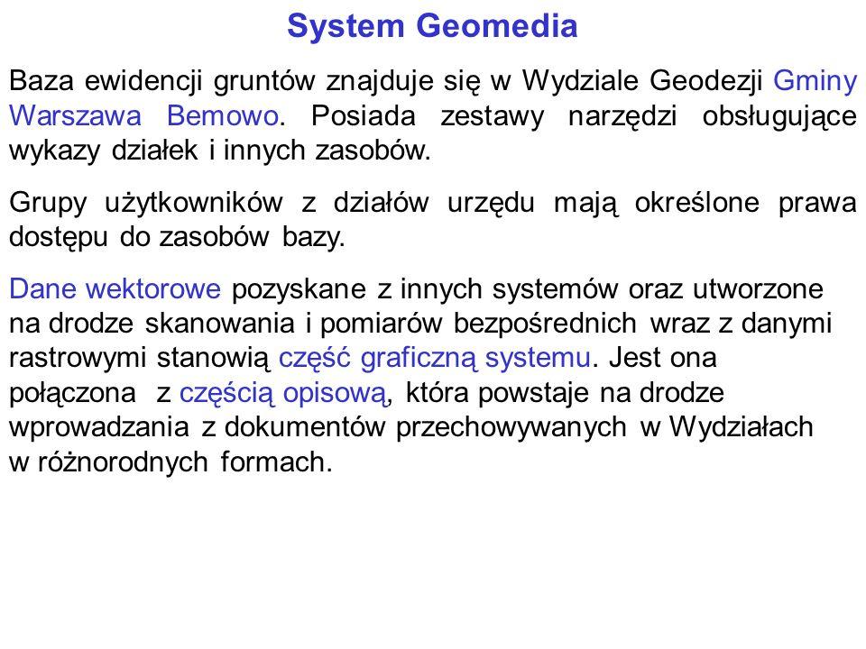 System Geomedia Baza ewidencji gruntów znajduje się w Wydziale Geodezji Gminy Warszawa Bemowo.