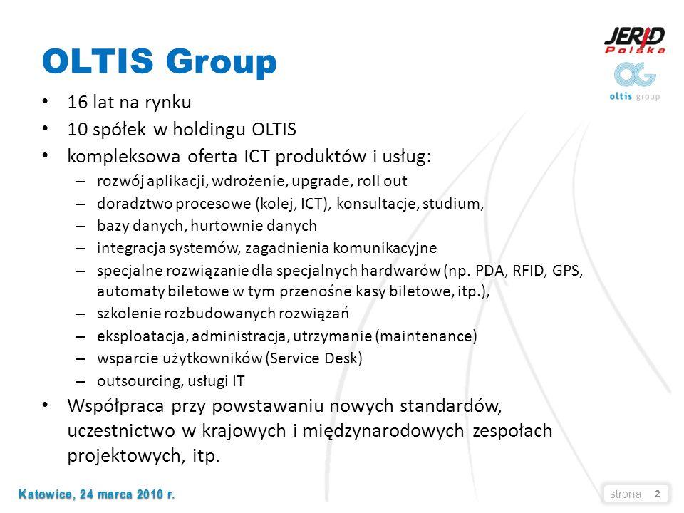 2 OLTIS Group 16 lat na rynku 10 spółek w holdingu OLTIS kompleksowa oferta ICT produktów i usług: – rozwój aplikacji, wdrożenie, upgrade, roll out – doradztwo procesowe (kolej, ICT), konsultacje, studium, – bazy danych, hurtownie danych – integracja systemów, zagadnienia komunikacyjne – specjalne rozwiązanie dla specjalnych hardwarów (np.