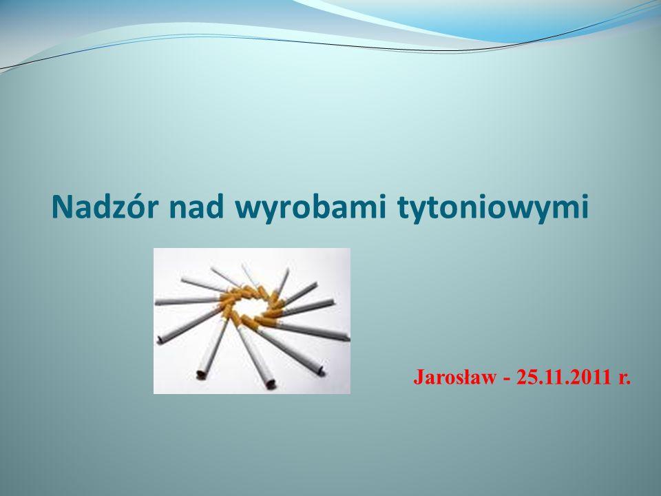 Nadzór nad wyrobami tytoniowymi Jarosław - 25.11.2011 r.