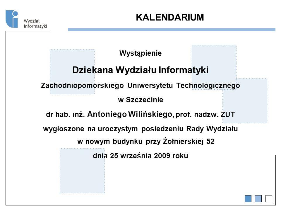 KALENDARIUM Wystąpienie Dziekana Wydziału Informatyki Zachodniopomorskiego Uniwersytetu Technologicznego w Szczecinie dr hab.
