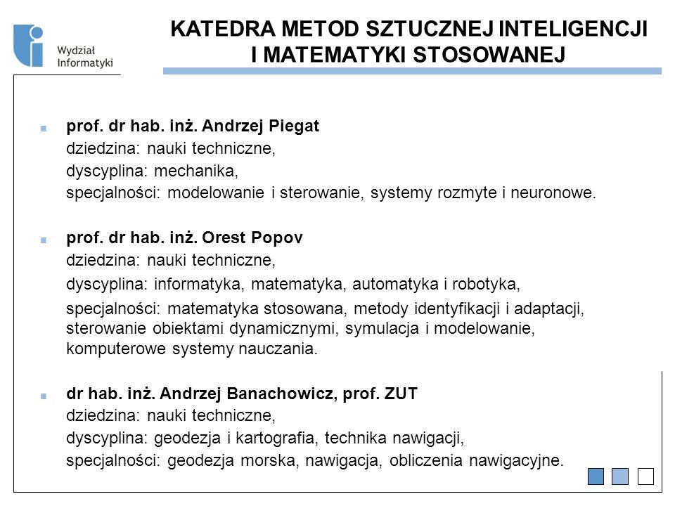 KATEDRA METOD SZTUCZNEJ INTELIGENCJI I MATEMATYKI STOSOWANEJ prof.