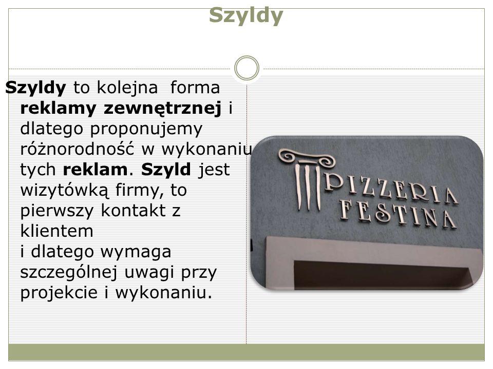Szyldy Szyldy to kolejna forma reklamy zewnętrznej i dlatego proponujemy różnorodność w wykonaniu tych reklam.