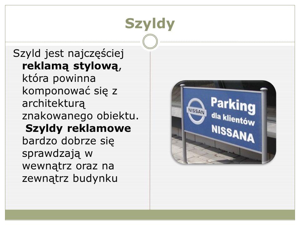 Szyldy Szyld jest najczęściej reklamą stylową, która powinna komponować się z architekturą znakowanego obiektu.