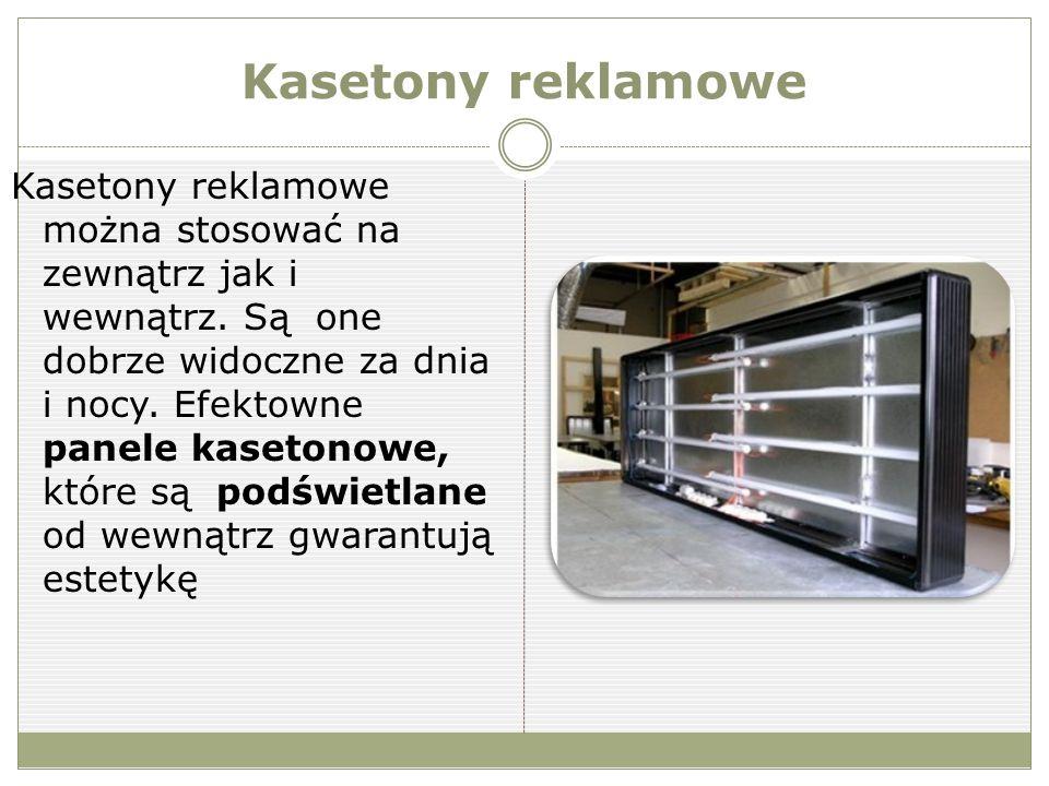 Kasetony reklamowe Kasetony reklamowe można stosować na zewnątrz jak i wewnątrz.