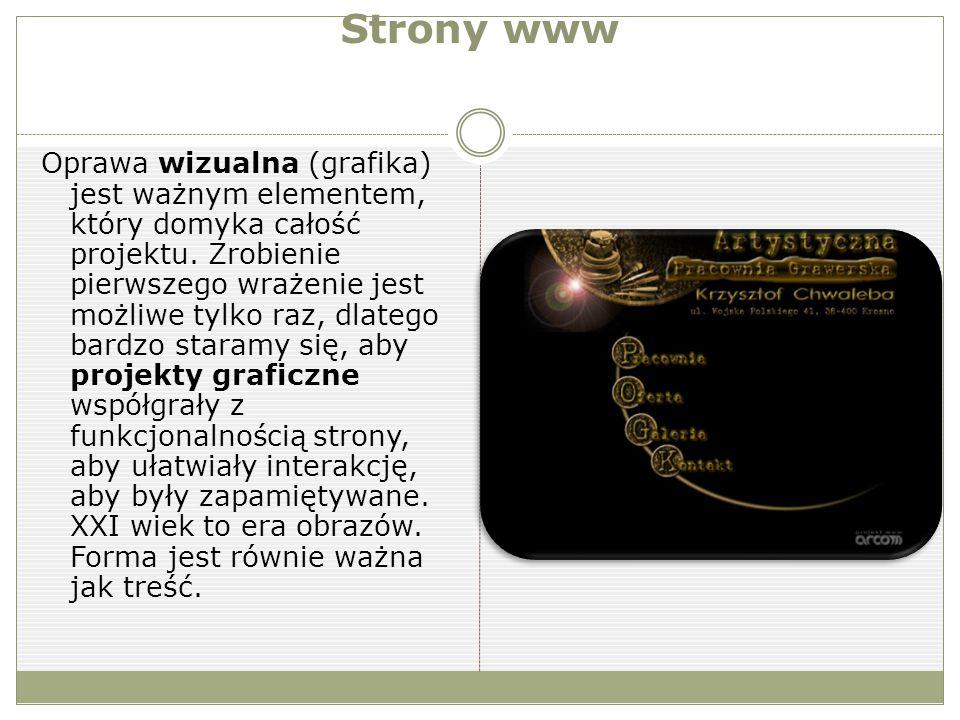 Strony www Oprawa wizualna (grafika) jest ważnym elementem, który domyka całość projektu.