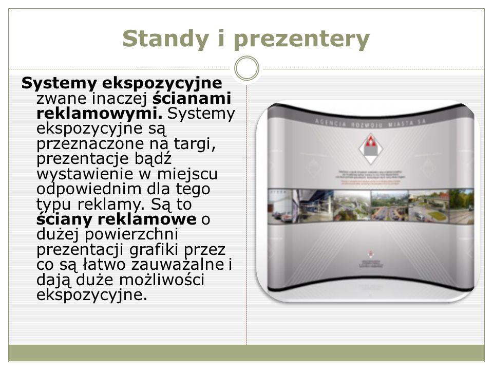 Standy i prezentery Systemy ekspozycyjne zwane inaczej ścianami reklamowymi.