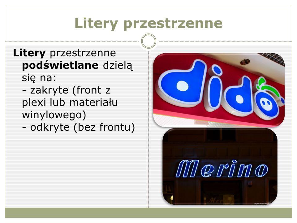Litery przestrzenne Litery przestrzenne podświetlane dzielą się na: - zakryte (front z plexi lub materiału winylowego) - odkryte (bez frontu)