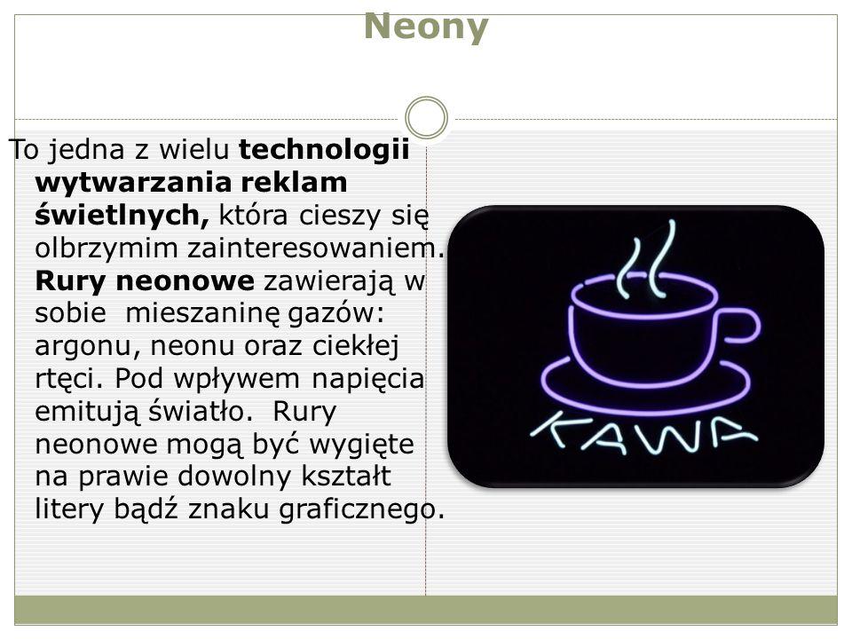 Neony To jedna z wielu technologii wytwarzania reklam świetlnych, która cieszy się olbrzymim zainteresowaniem.