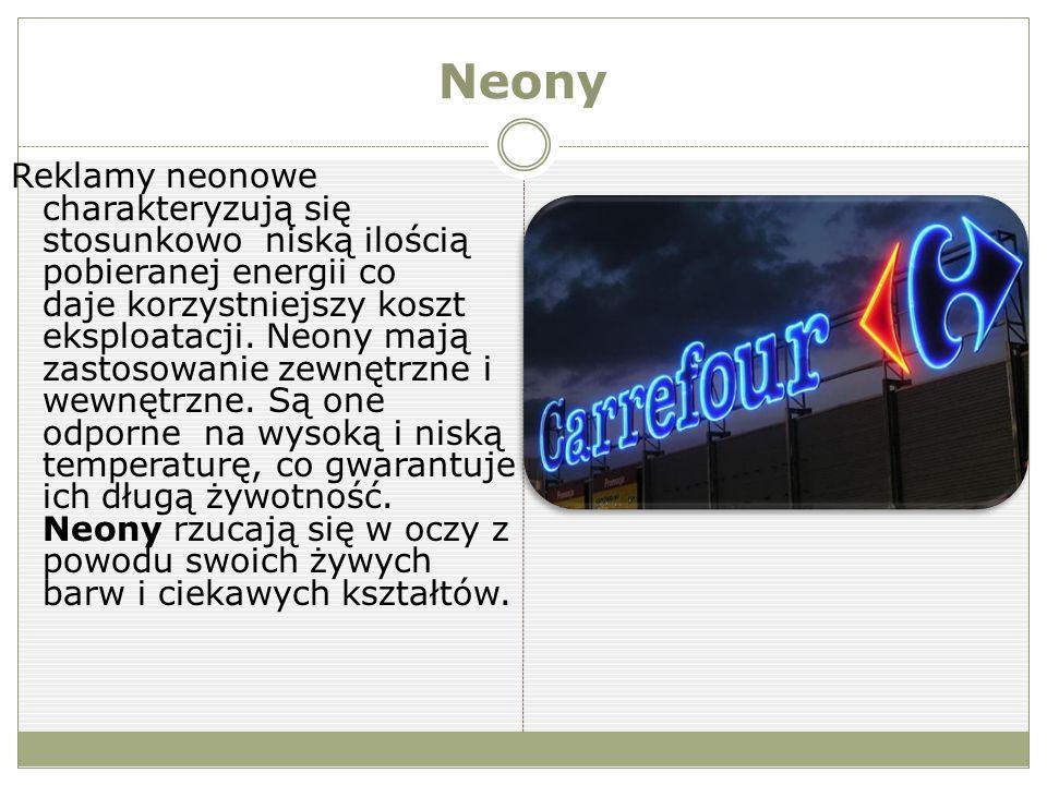 Neony Reklamy neonowe charakteryzują się stosunkowo niską ilością pobieranej energii co daje korzystniejszy koszt eksploatacji.