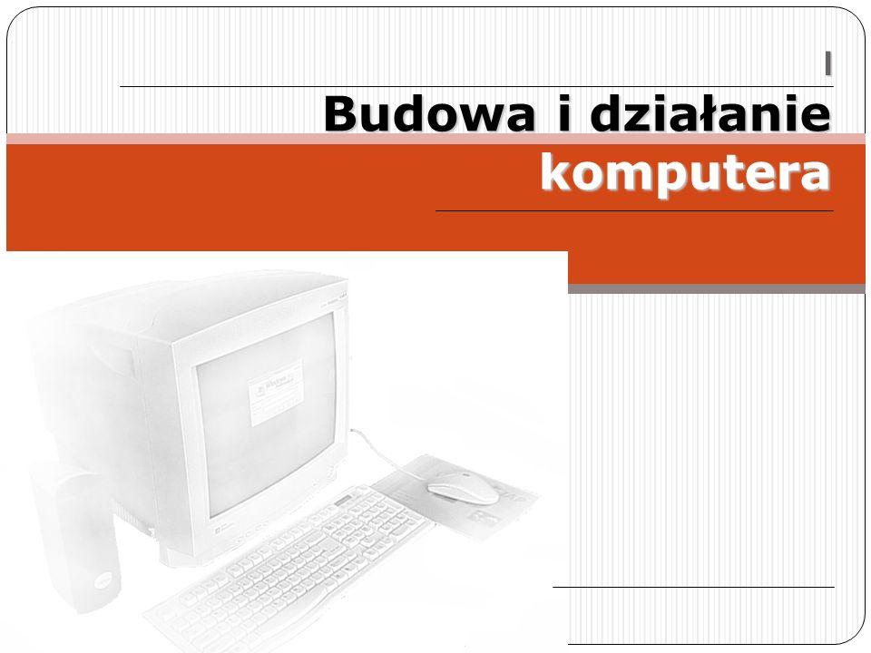 Budowa i działanie komputera I